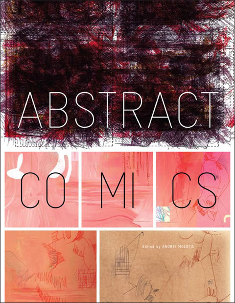 "Abstract Comics, edited by Andrei ""Sequential Dynamism"" Molotiu"